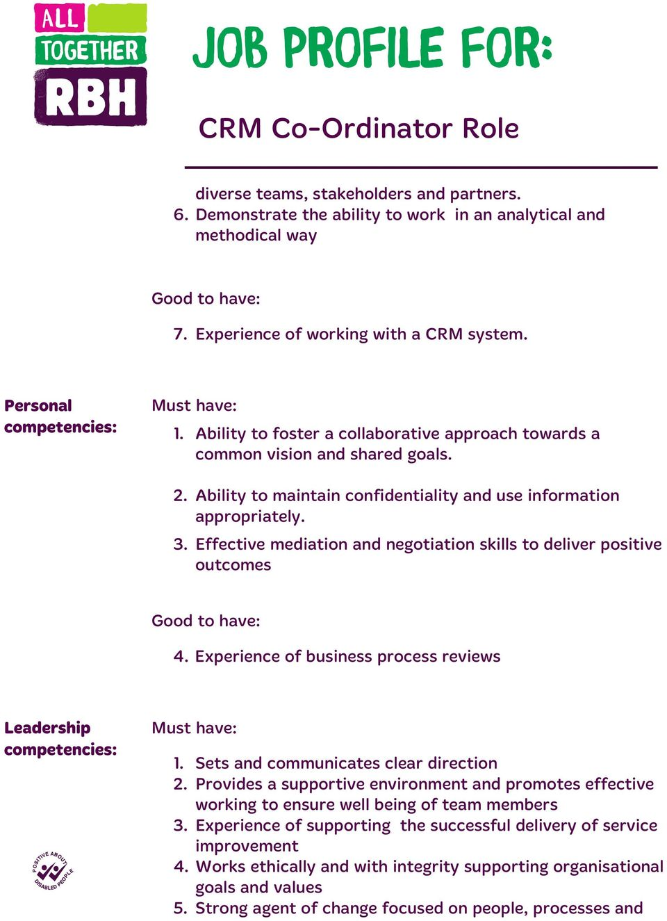 Effective mediation and negotiation skills to deliver positive outcomes Good to have: 4. Experience of business process reviews Leadership competencies: Must have: 1.