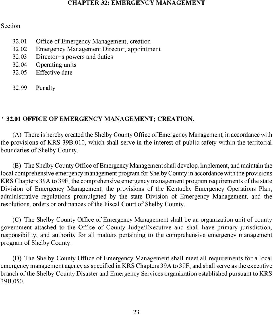 (A) There is hereby created the Shelby County Office of Emergency Management, in accordance with the provisions of KRS 39B.