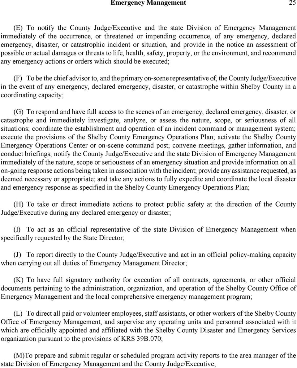 environment, and recommend any emergency actions or orders which should be executed; (F) To be the chief advisor to, and the primary on-scene representative of, the County Judge/Executive in the