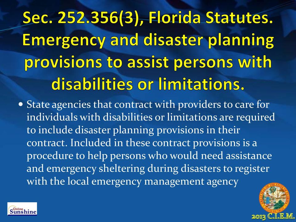 Included in these contract provisions is a procedure to help persons who would need