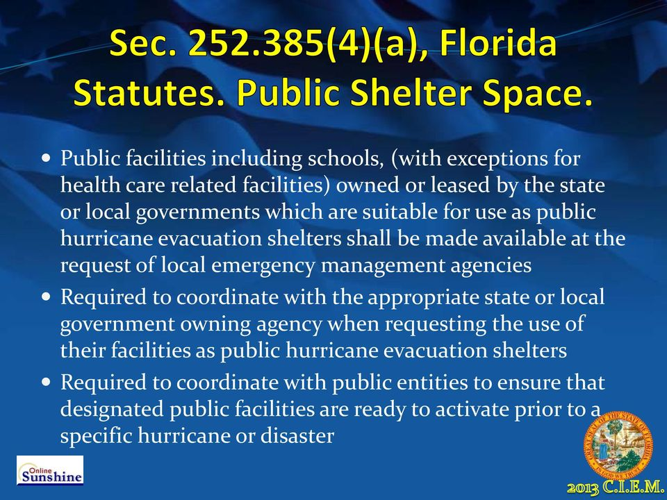 coordinate with the appropriate state or local government owning agency when requesting the use of their facilities as public hurricane evacuation