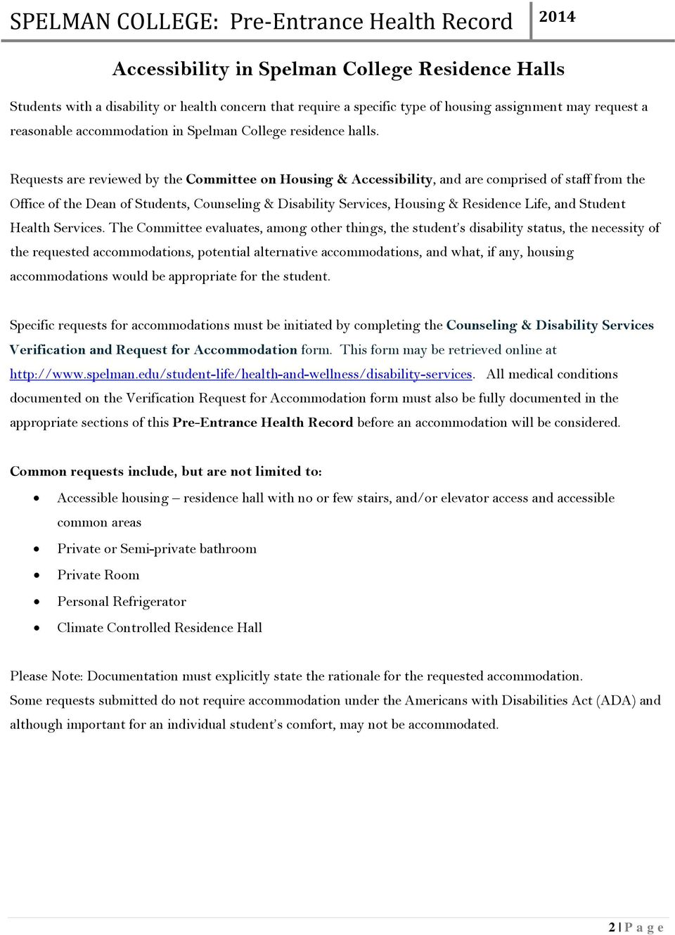 Requests are reviewed by the Committee on Housing & Accessibility, and are comprised of staff from the Office of the Dean of Students, Counseling & Disability Services, Housing & Residence Life, and