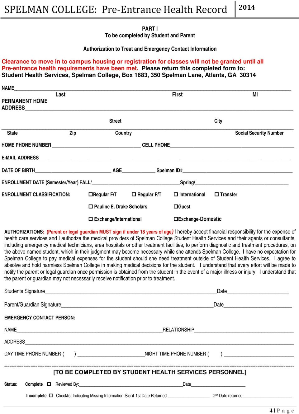 Please return this completed form to: Student Health Services, Spelman College, Box 1683, 350 Spelman Lane, Atlanta, GA 30314 NAME Last First MI PERMANENT HOME ADDRESS Street City State Zip Country