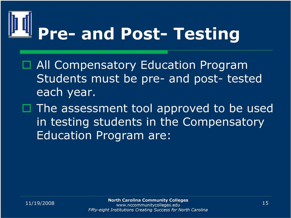 year. The assessment tool approved to be used in