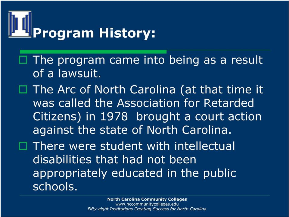 Citizens) in 1978 brought a court action against the state of North Carolina.