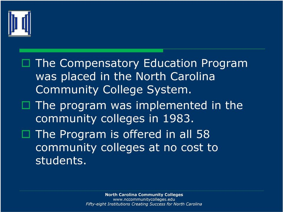 The program was implemented in the community colleges in