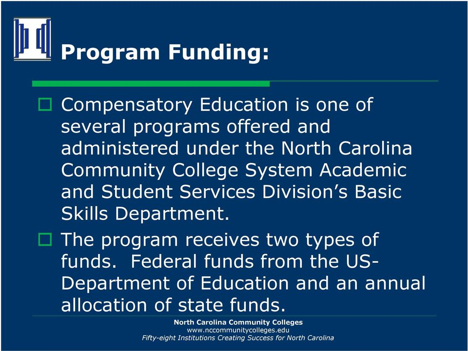 Services Division s Basic Skills Department. The program receives two types of funds.