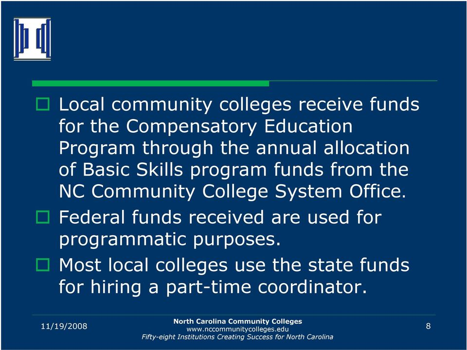 College System Office. Federal funds received are used for programmatic purposes.