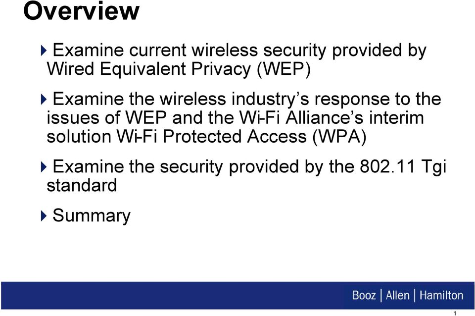 WEP and the Wi-Fi Alliance s interim solution Wi-Fi Protected Access