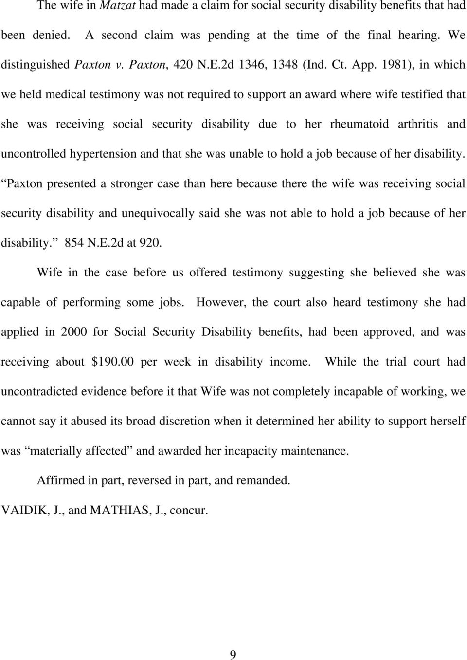 1981), in which we held medical testimony was not required to support an award where wife testified that she was receiving social security disability due to her rheumatoid arthritis and uncontrolled