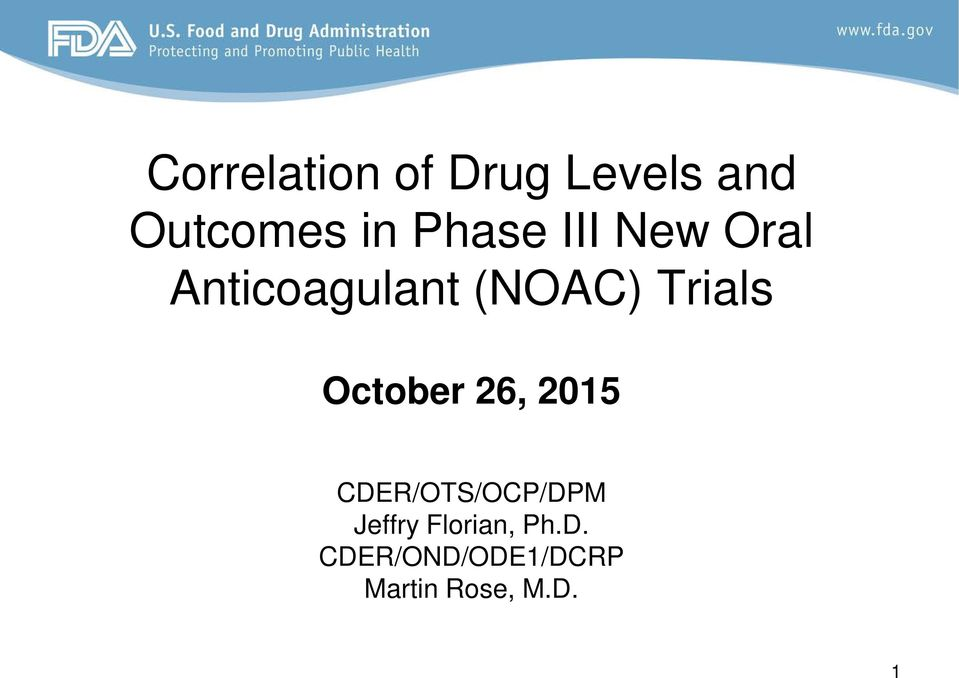 Trials October 26, 2015 CDER/OTS/OCP/DPM