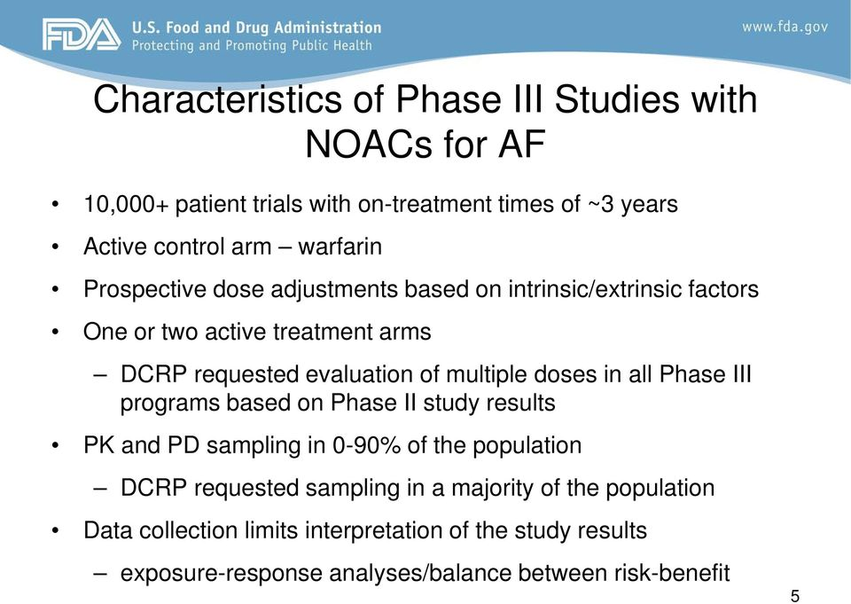 multiple doses in all Phase III programs based on Phase II study results PK and PD sampling in 0-90% of the population DCRP requested