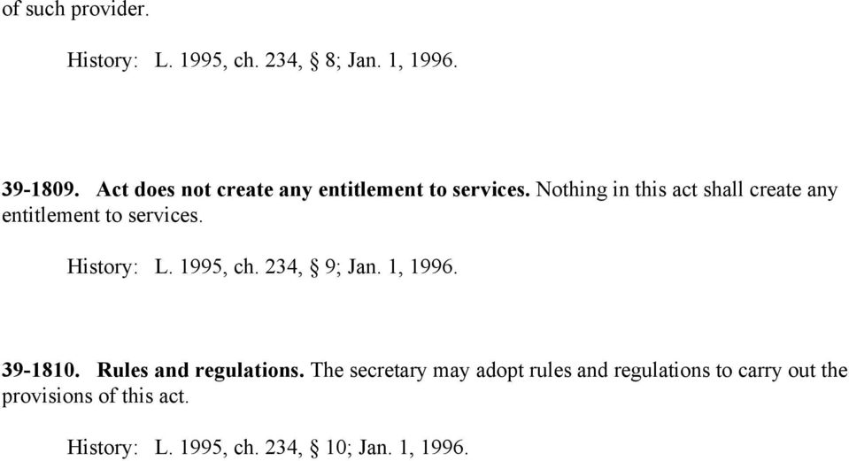 Nothing in this act shall create any entitlement to services. History: L. 1995, ch. 234, 9; Jan.
