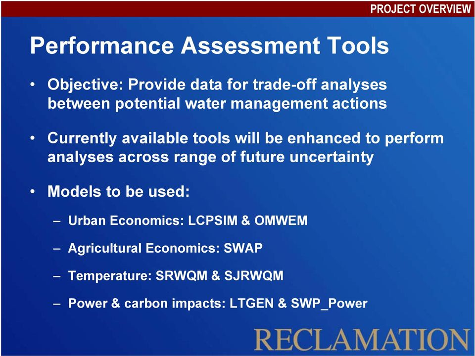 perform analyses across range of future uncertainty Models to be used: Urban Economics: LCPSIM