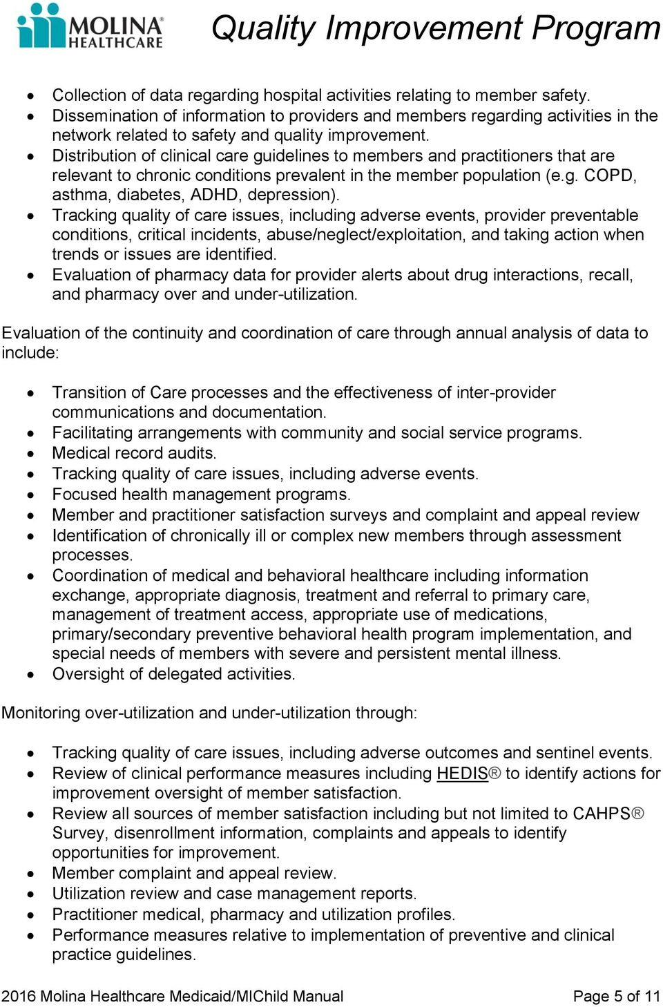 Distribution of clinical care guidelines to members and practitioners that are relevant to chronic conditions prevalent in the member population (e.g. COPD, asthma, diabetes, ADHD, depression).