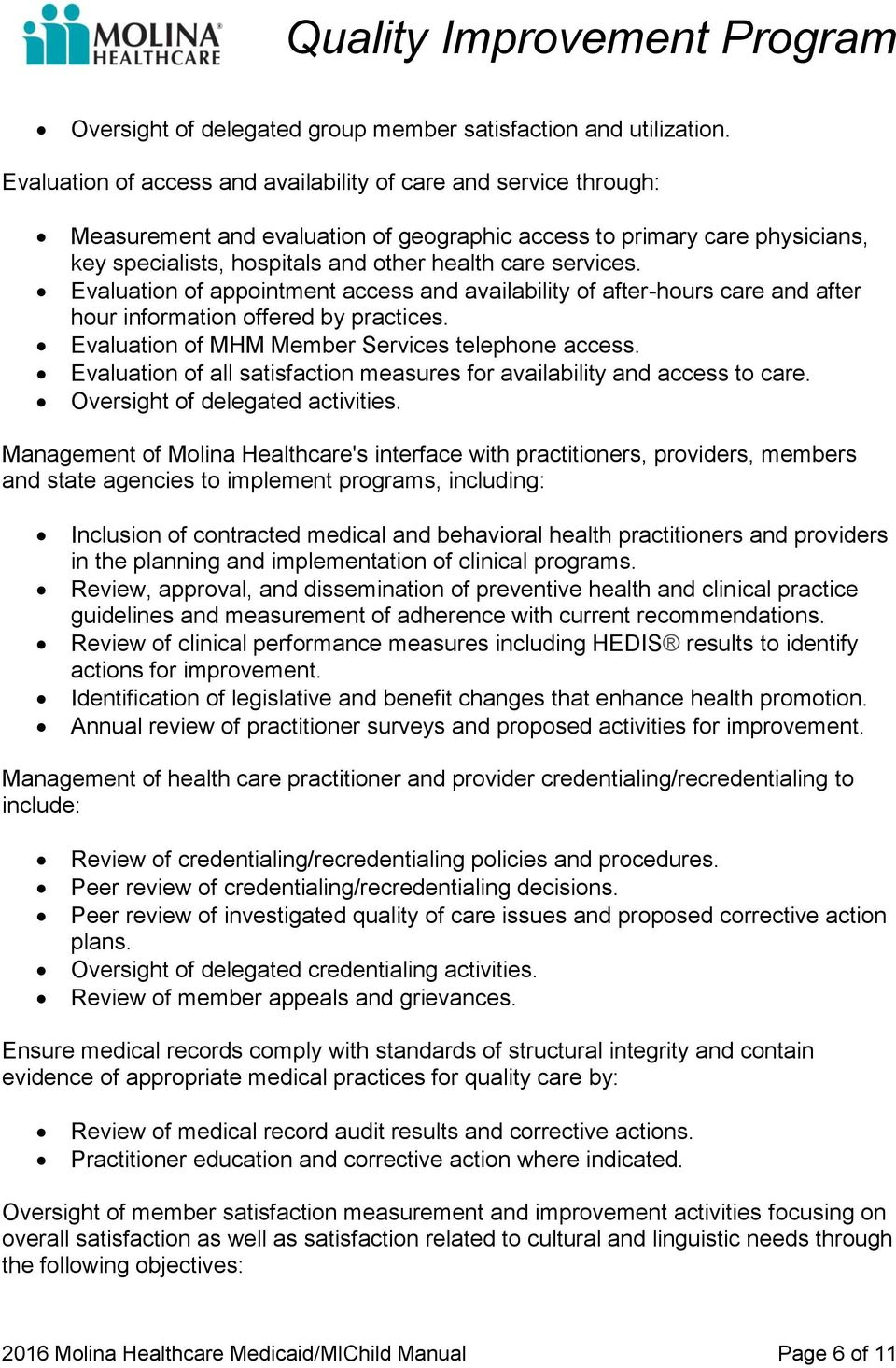 services. Evaluation of appointment access and availability of after-hours care and after hour information offered by practices. Evaluation of MHM Member Services telephone access.