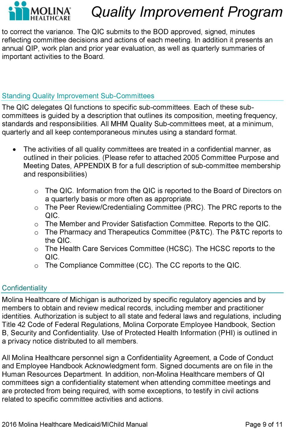 Standing Quality Improvement Sub-Committees The QIC delegates QI functions to specific sub-committees.