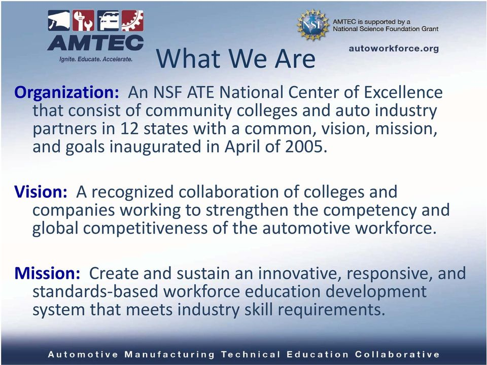 Vision: A recognized collaboration of colleges and companies working to strengthen the competency and global competitiveness of