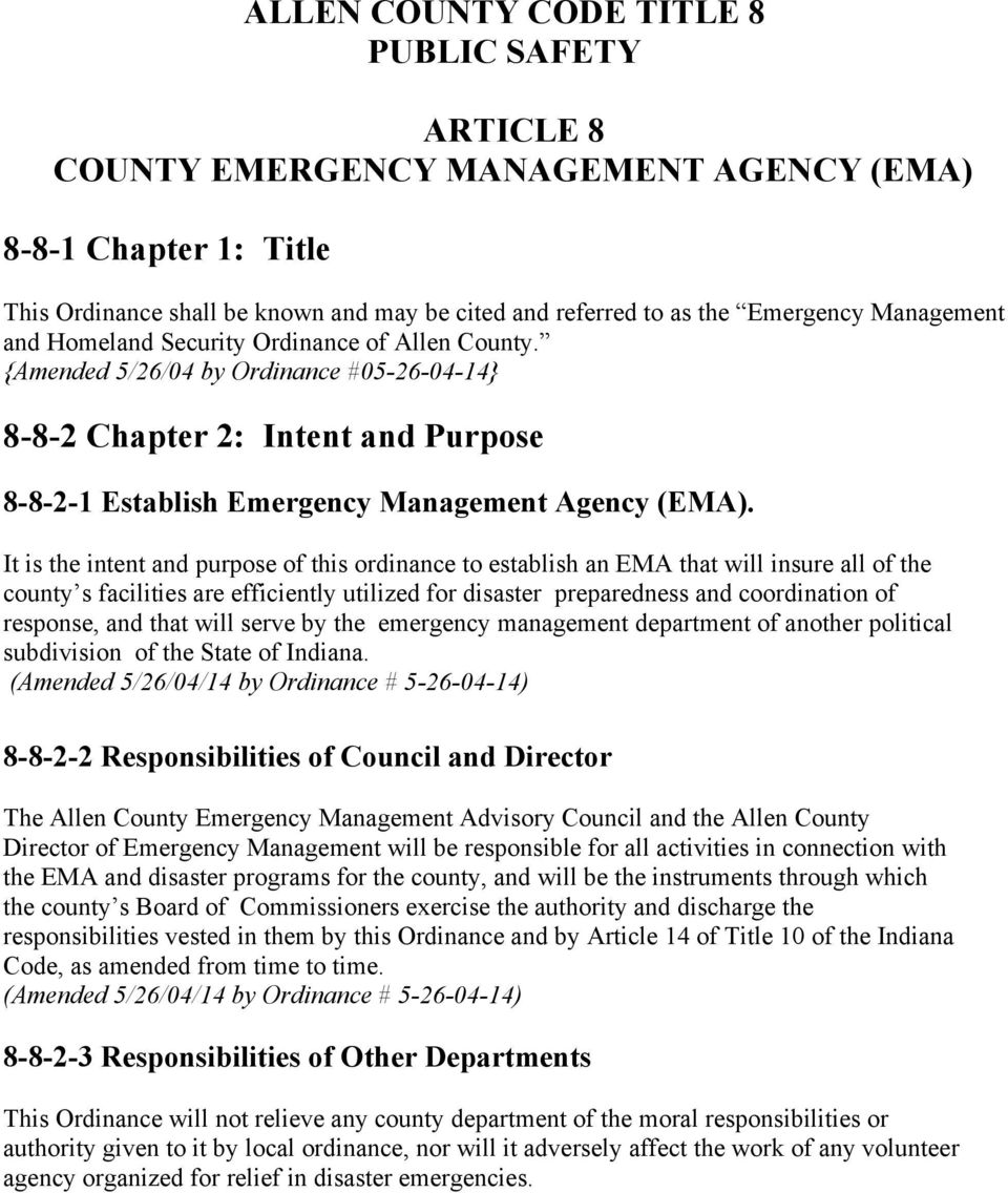 It is the intent and purpose of this ordinance to establish an EMA that will insure all of the county s facilities are efficiently utilized for disaster preparedness and coordination of response, and
