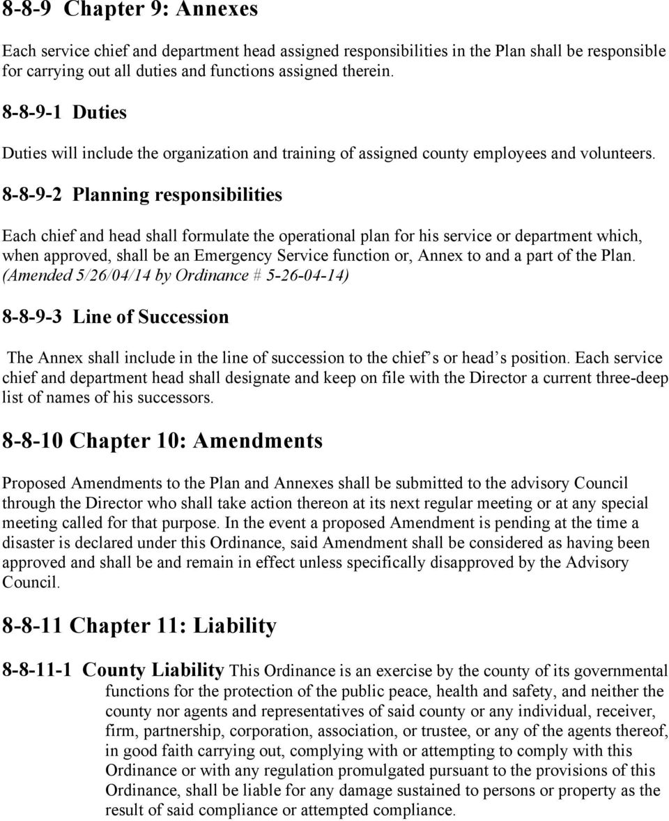 8-8-9-2 Planning responsibilities Each chief and head shall formulate the operational plan for his service or department which, when approved, shall be an Emergency Service function or, Annex to and
