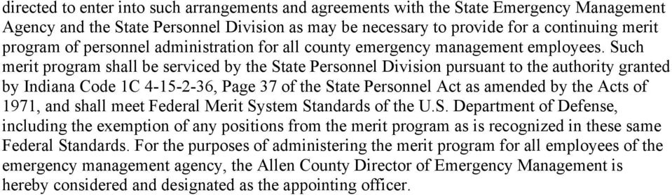 Such merit program shall be serviced by the State Personnel Division pursuant to the authority granted by Indiana Code 1C 4-15-2-36, Page 37 of the State Personnel Act as amended by the Acts of 1971,
