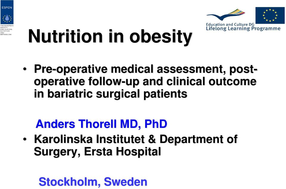 surgical patients Anders Thorell MD, PhD Karolinska