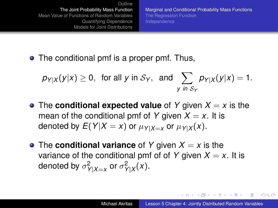 y in S Y The conditional expected value of Y given X = x is the mean of the conditional pmf of Y given X = x.