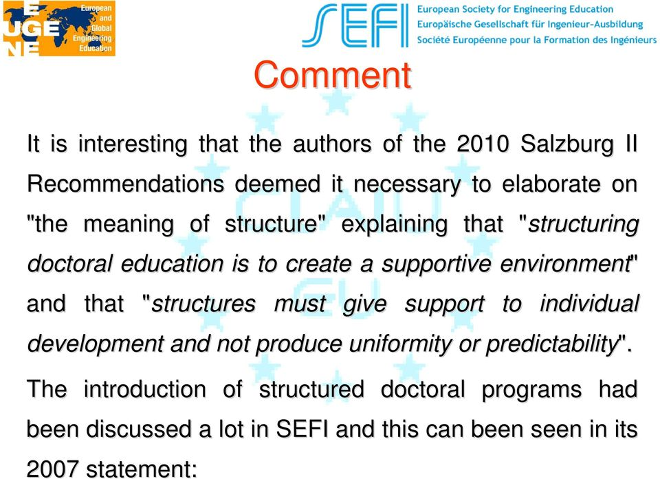 "that ""structures"" must give support to individual development and not produce uniformity or predictability""."