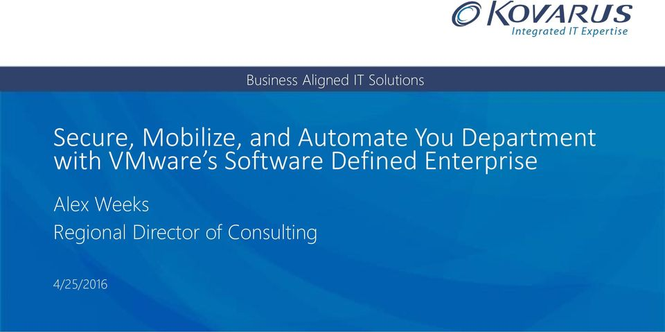VMware s Software Defined Enterprise Alex