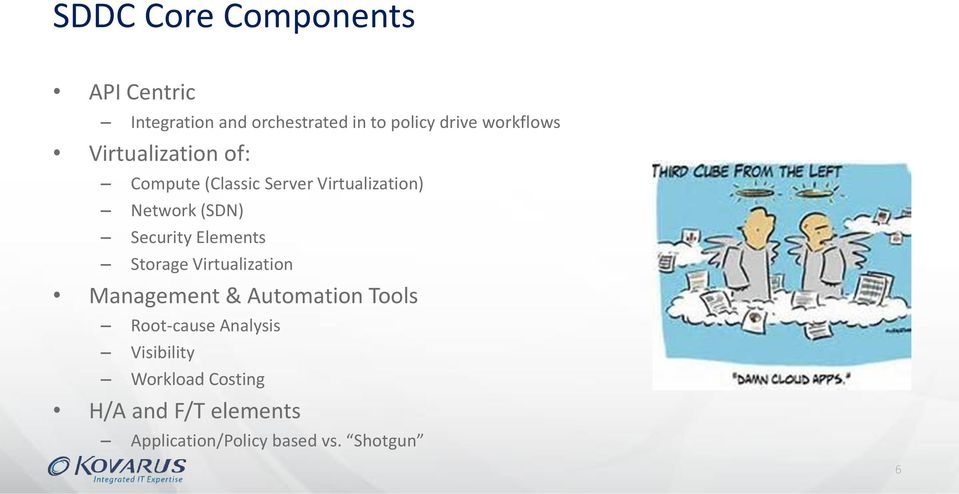 Security Elements Storage Virtualization Management & Automation Tools Root-cause