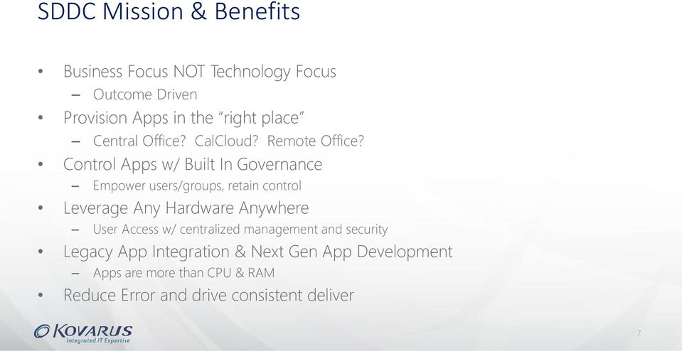 Control Apps w/ Built In Governance Empower users/groups, retain control Leverage Any Hardware Anywhere