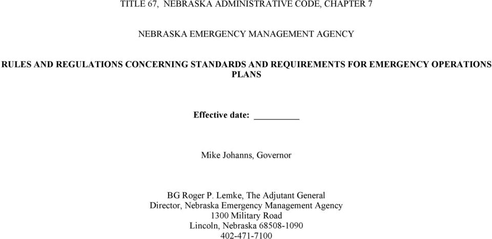 Effective date: Mike Johanns, Governor BG Roger P.
