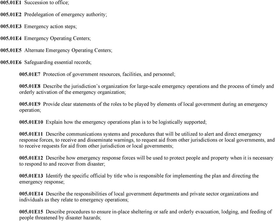 01E8 Describe the jurisdiction s organization for large-scale emergency operations and the process of timely and orderly activation of the emergency organization; 005.