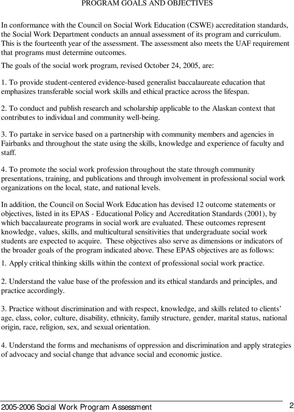 The goals of the social work program, revised October 24, 2005, are: 1.
