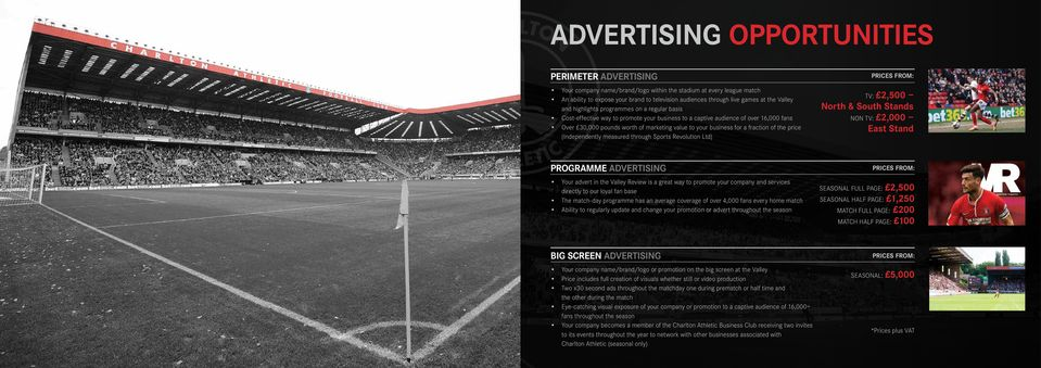 for a fraction of the price (Independently measured through Sports Revolution Ltd) PROGRAMME ADVERTISING Your advert in the Valley Review is a great way to promote your company and services directly