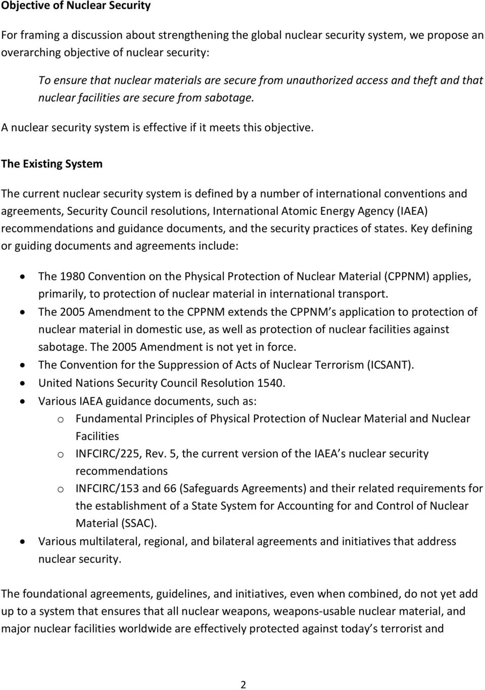 The Existing System The current nuclear security system is defined by a number of international conventions and agreements, Security Council resolutions, International Atomic Energy Agency (IAEA)