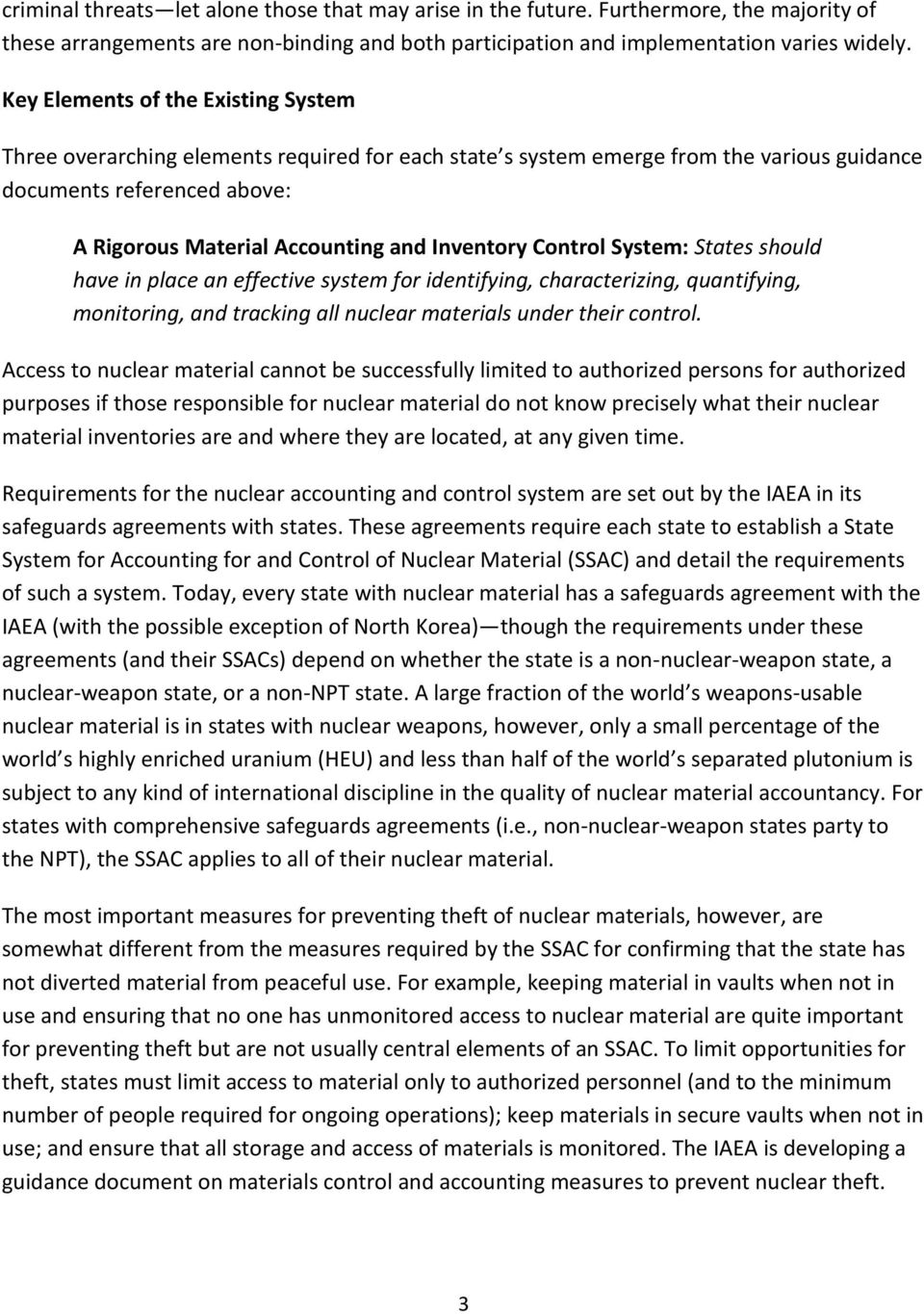 Inventory Control System: States should have in place an effective system for identifying, characterizing, quantifying, monitoring, and tracking all nuclear materials under their control.