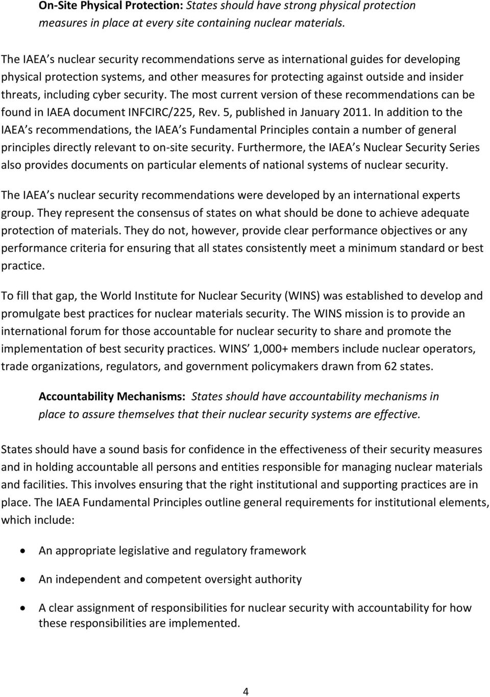 cyber security. The most current version of these recommendations can be found in IAEA document INFCIRC/225, Rev. 5, published in January 2011.