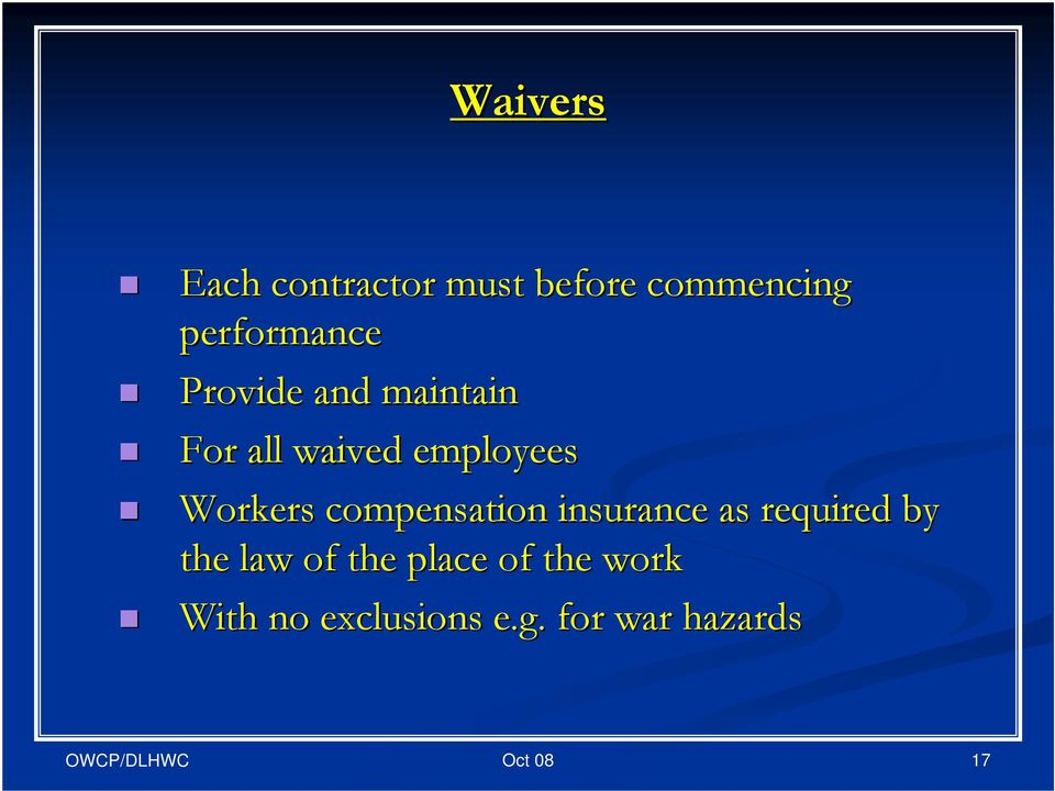 employees Workers compensation insurance as required by