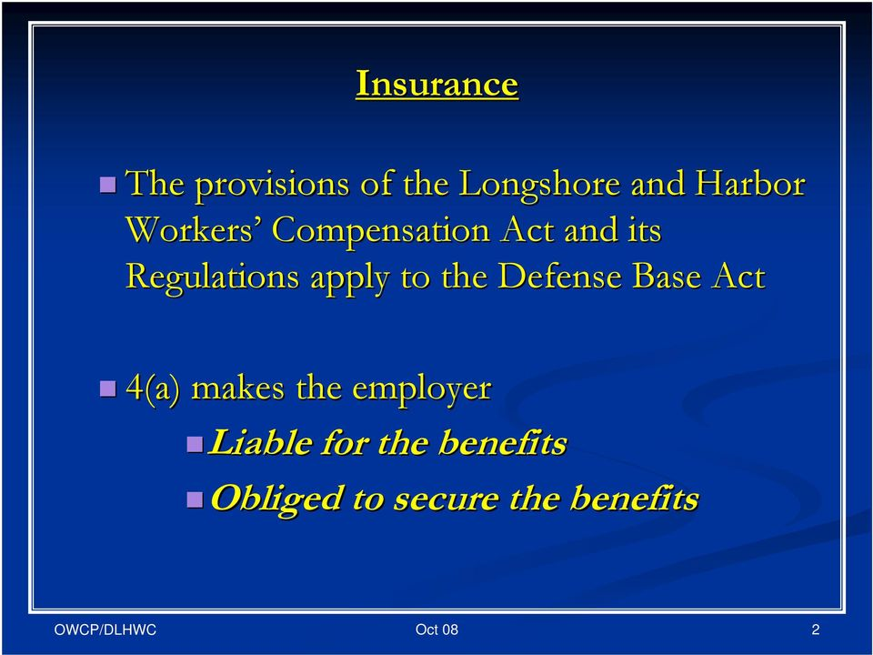 the Defense Base Act 4(a) makes the employer Liable