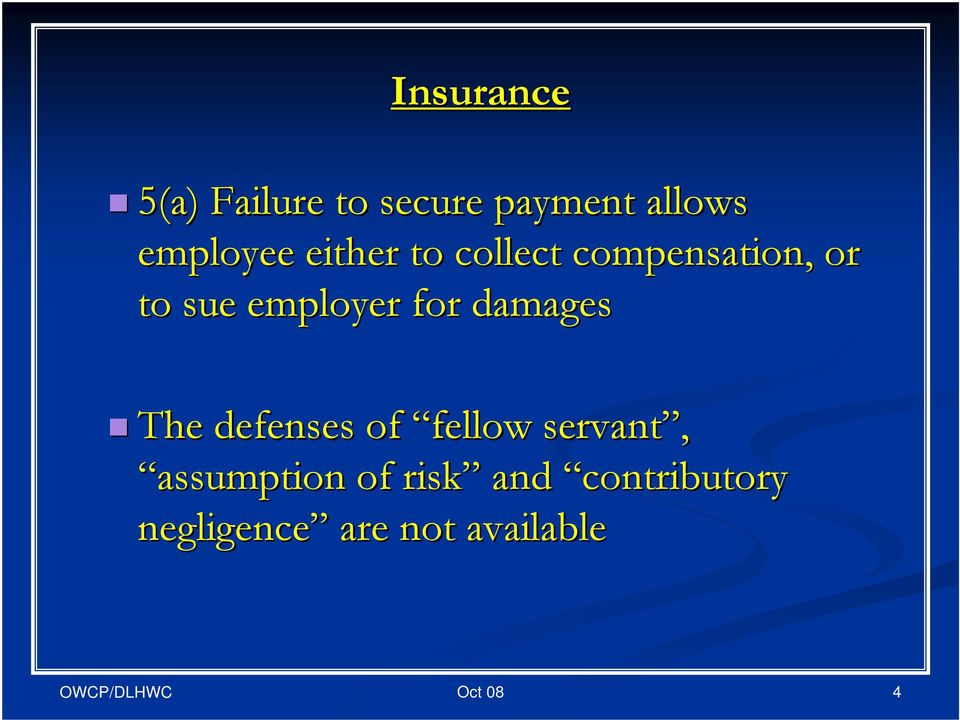 employer for damages The defenses of fellow servant,