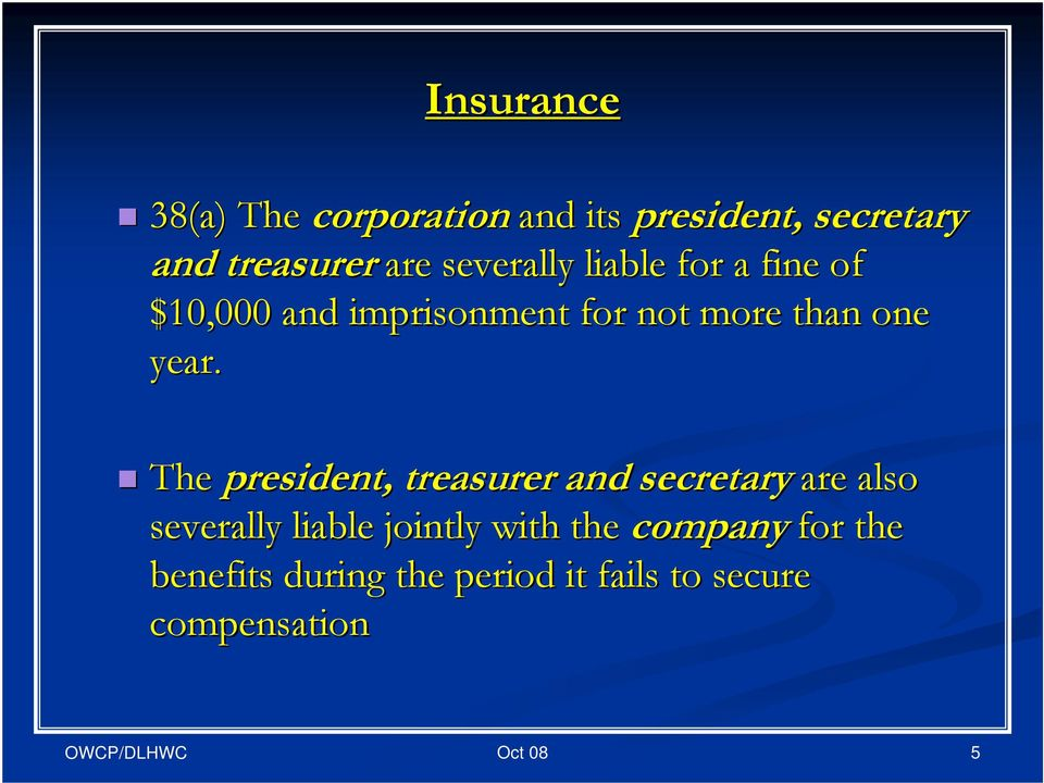 year. The president, treasurer and secretary are also severally liable jointly
