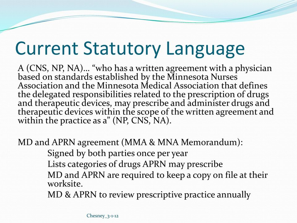 therapeutic devices within the scope of the written agreement and within the practice as a (NP, CNS, NA).