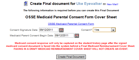 Step 2: Create Final Consent Cover Sheet After obtaining written signature and response, go to the Documents tab of the Student Menu and create a final document OSSE Medicaid Parental Consent Form