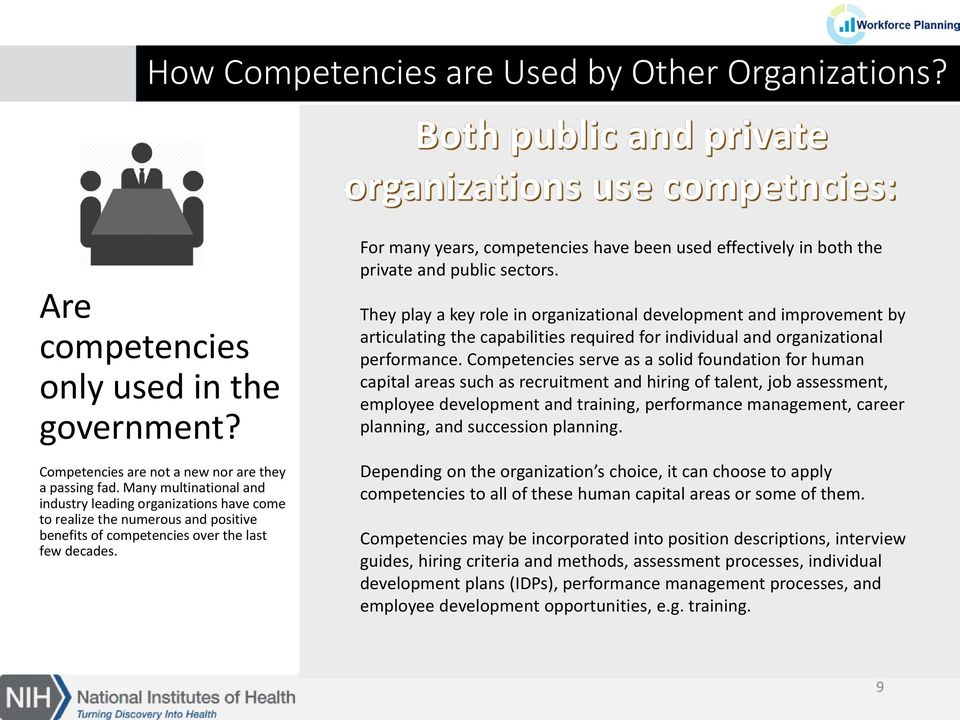 For many years, competencies have been used effectively in both the private and public sectors.
