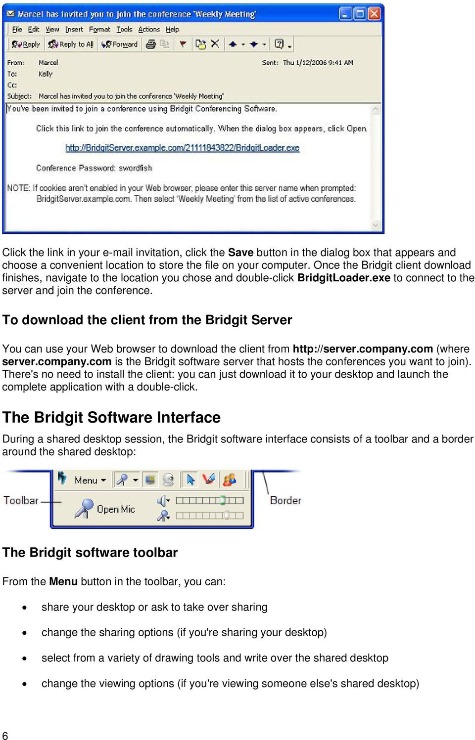 To download the client from the Bridgit Server You can use your Web browser to download the client from http://server.company.