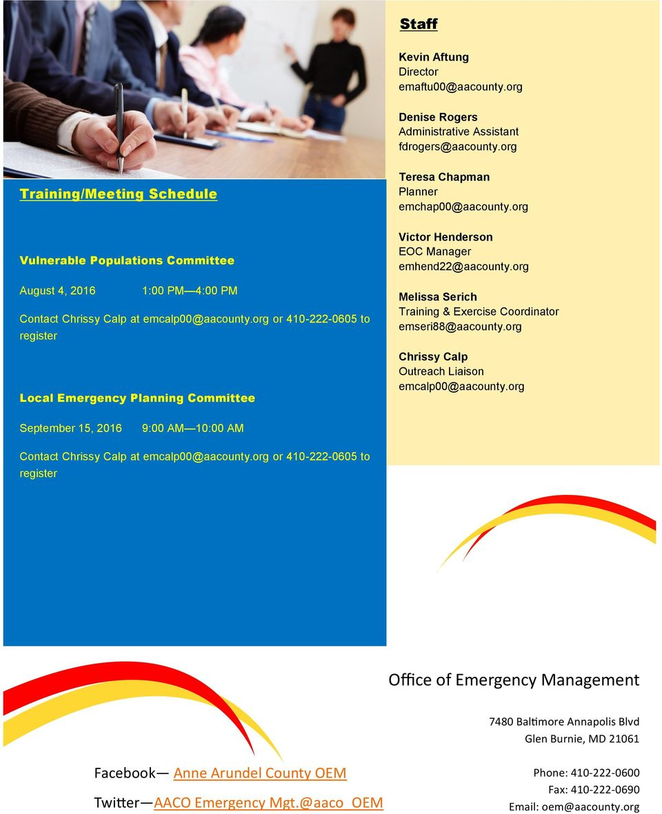 org or 410-222-0605 to register Local Emergency Planning Committee Victor Henderson EOC Manager emhend22@aacounty.org Melissa Serich Training & Exercise Coordinator emseri88@aacounty.