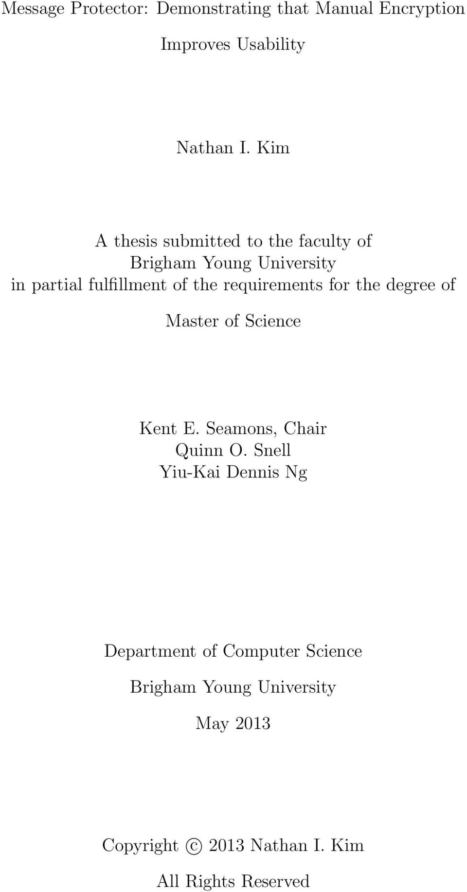 requirements for the degree of Master of Science Kent E. Seamons, Chair Quinn O.
