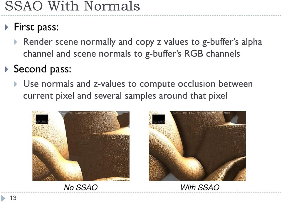 channels Second pass: Use normals and z-values to compute occlusion