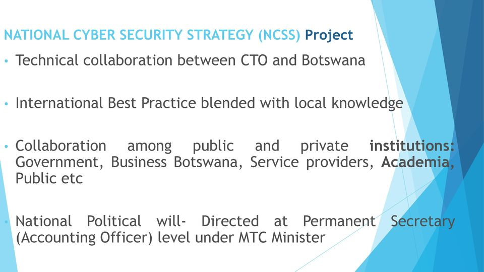 and private institutions: Government, Business Botswana, Service providers, Academia, Public